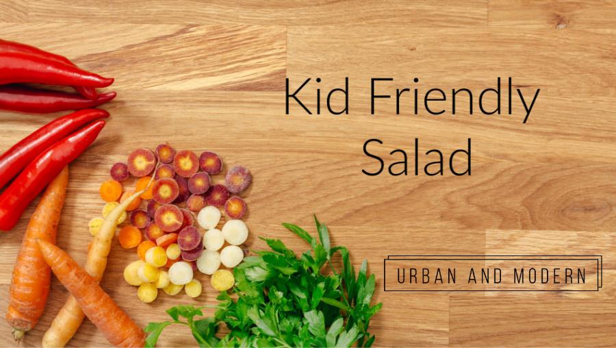 Kid Friendly Salad