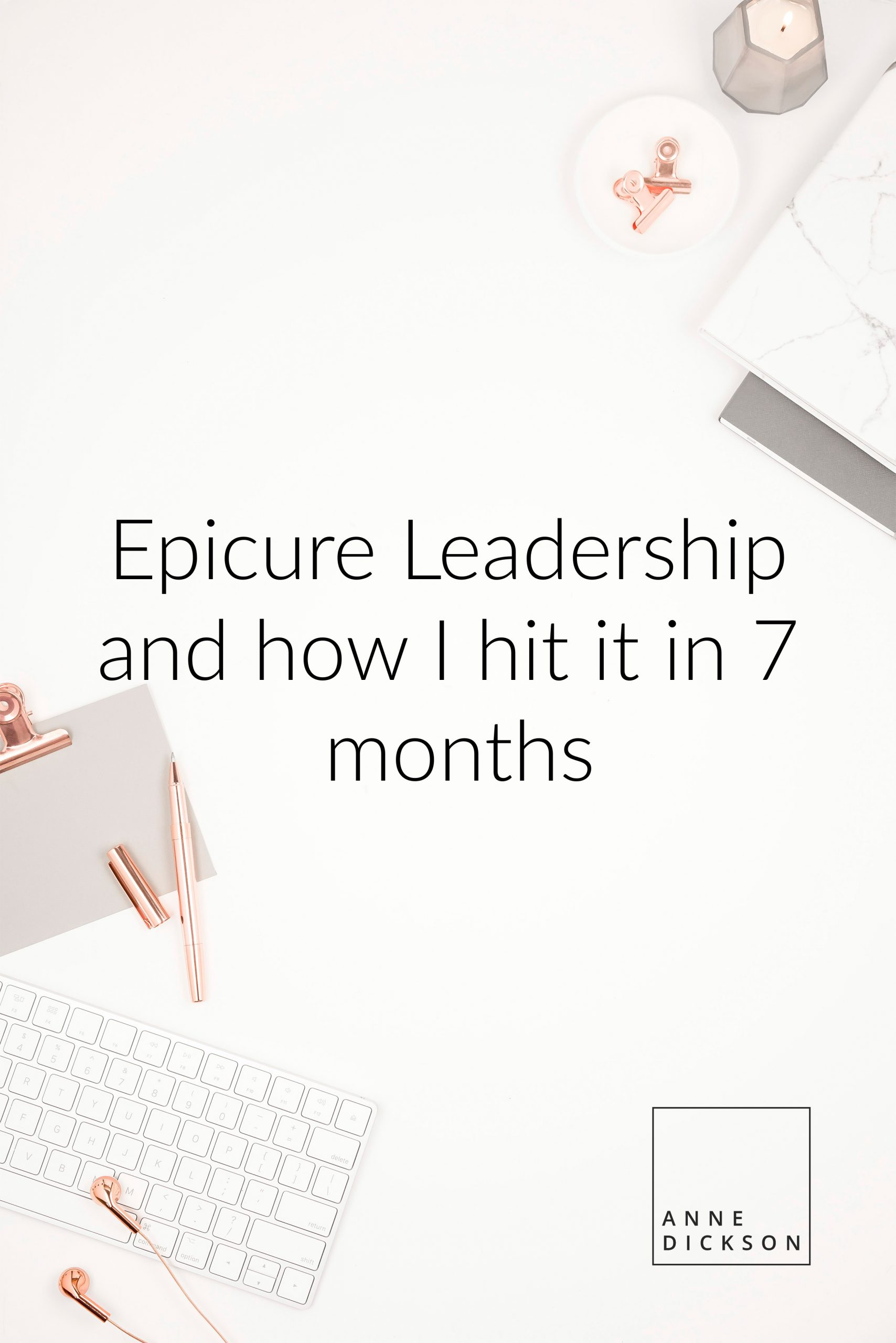 Epicure Leadership and how I hit it in 7 months