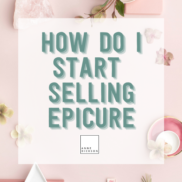 How do I start selling Epicure?