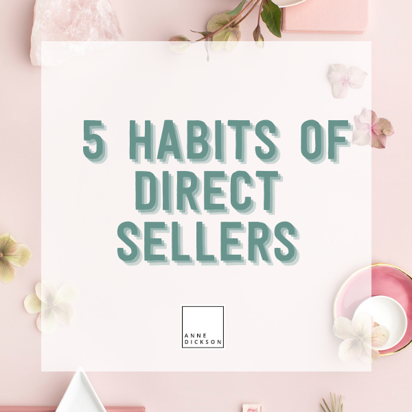5 habits of successful direct sellers