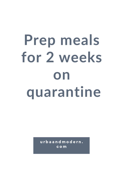 Prep meals for 2 weeks on quarantine