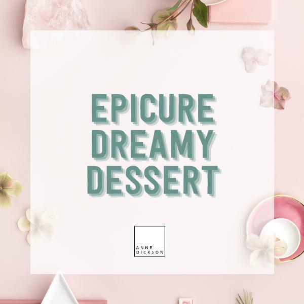 Epicure Dreamy Dessert