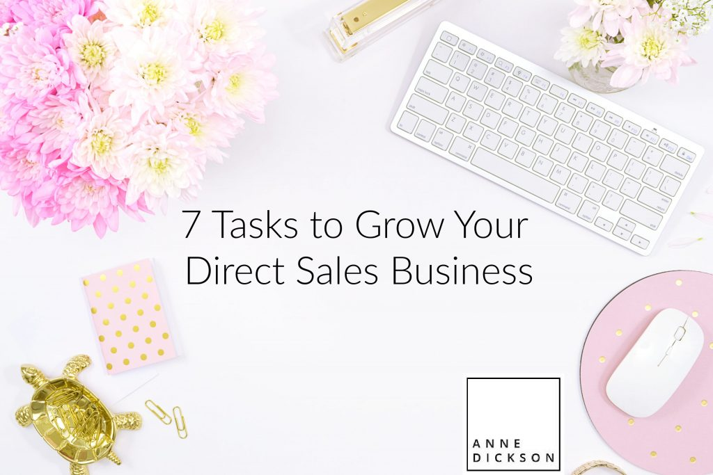 7 Tasks to grow your Direct Sales Business 3