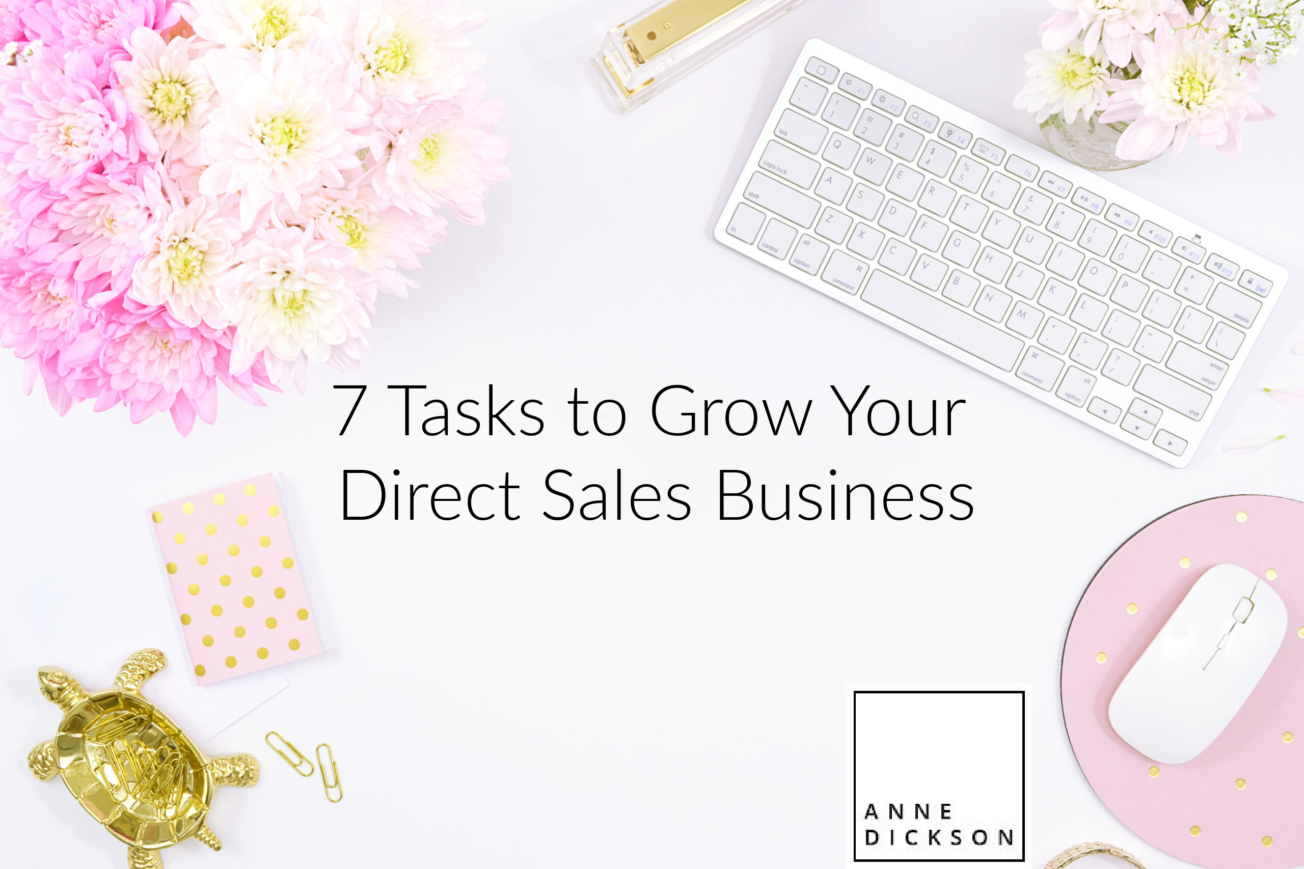 7 Tasks to grow your Direct Sales Business
