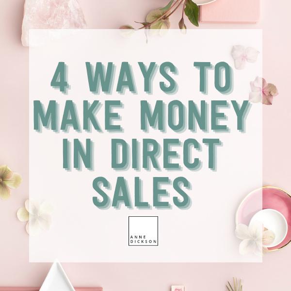 4 Ways to make Money in Direct Sales