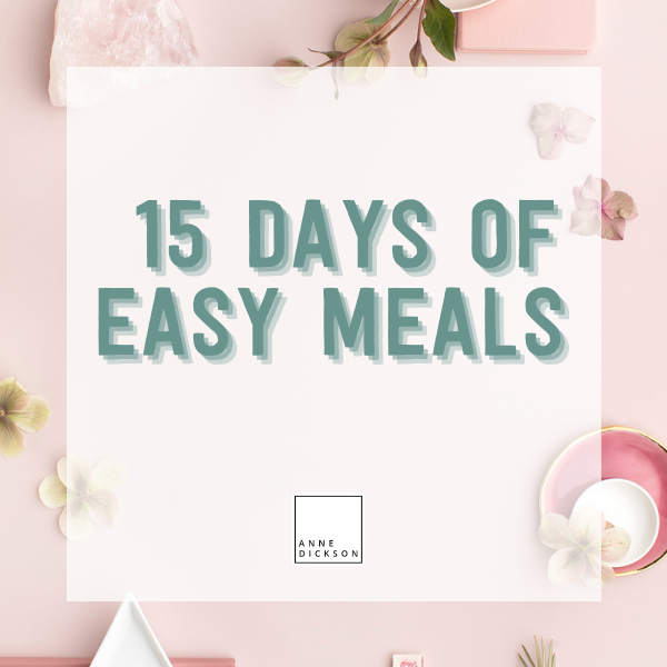 15 days of easy meals